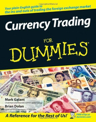 Currency Trading for Dummies, di Mark Galant e Brian Dolan